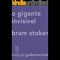 O gigante invisível (Contos Estrangeiros Clássicos)