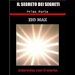 Il segreto dei segreti ( intervista con il morto ) 1 parte (Italian Edition)
