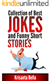 JOKES : Collection of Best Jokes and Funny Short Stories (Jokes, Best Jokes, Funny Jokes, Funny Short Stories, Funny Books, Collection of Jokes, Jokes For Adults)