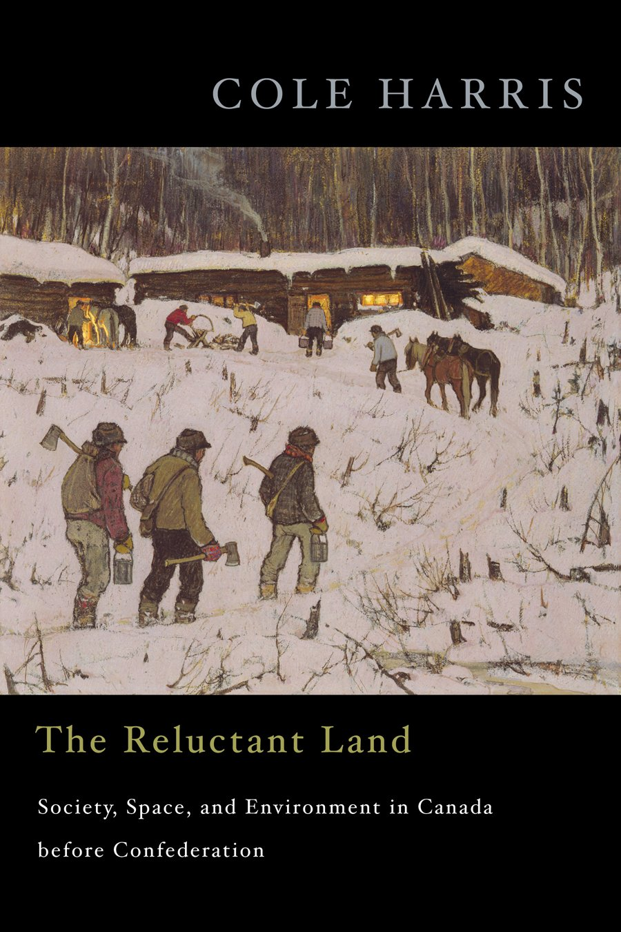 Read Online The Reluctant Land: Society, Space, and Environment in Canada before Confederation ebook