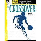 The Crossover: An Instructional Guide for Literature - Novel Study Guide for 4th-8th Grade Literature with Close Reading and
