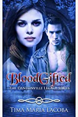 BloodGifted: The Dantonville Legacy Series Book 1 (A Paranormal Romance) Kindle Edition