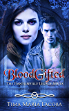 BloodGifted: The Dantonville Legacy Series Book 1 (A Paranormal Romance)