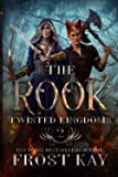 The Rook (Twisted Kingdoms)