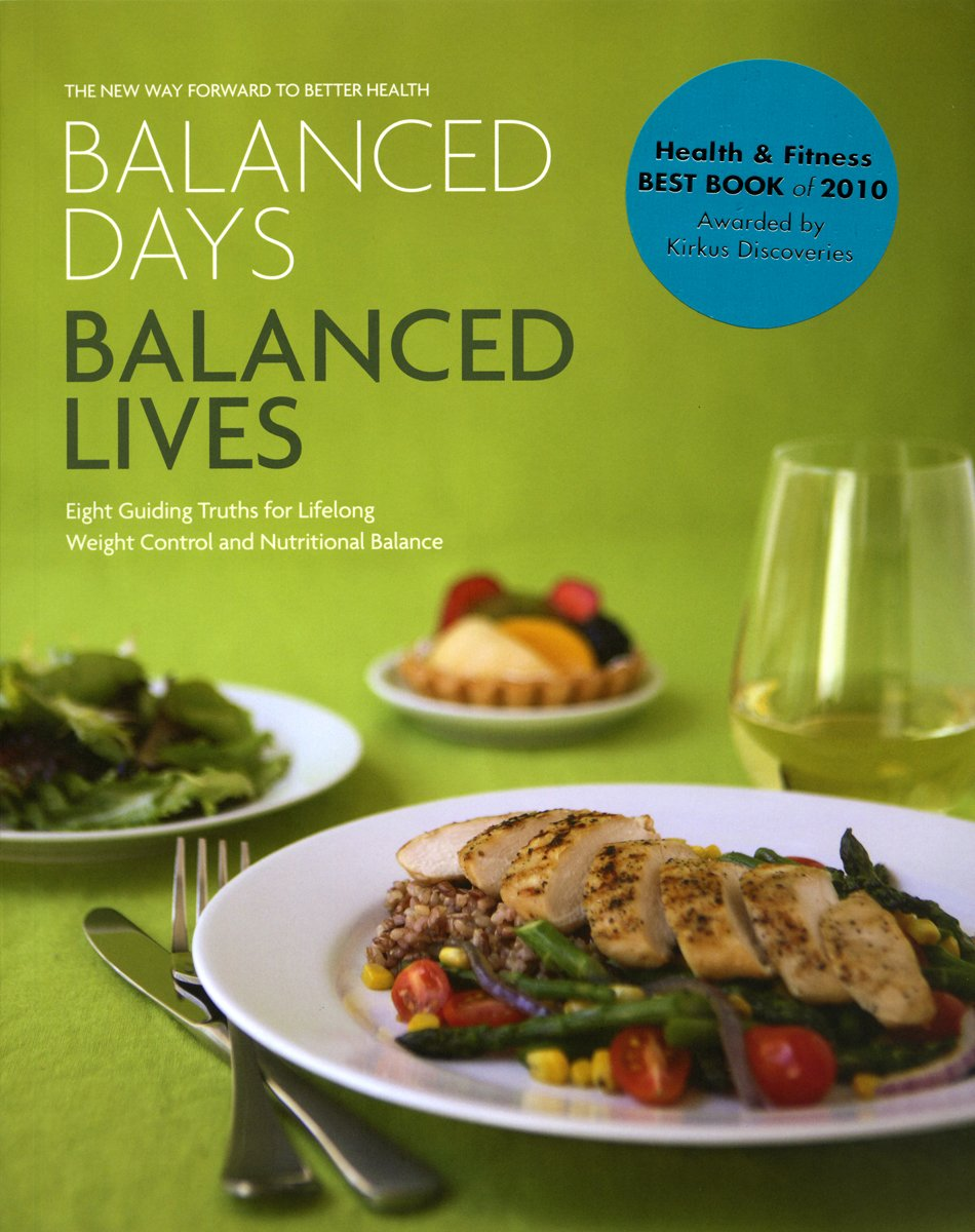 Balanced Days, Balanced Lives: Eight Guiding Truths for Lifelong Weight Control and Nutritional Balance PDF