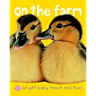 Bright Baby On the Farm: Touch and Feel (Bright Baby Touch and Feel)