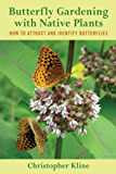 Butterfly Gardening with Native Plants: How to Attract and Identify Butterflies
