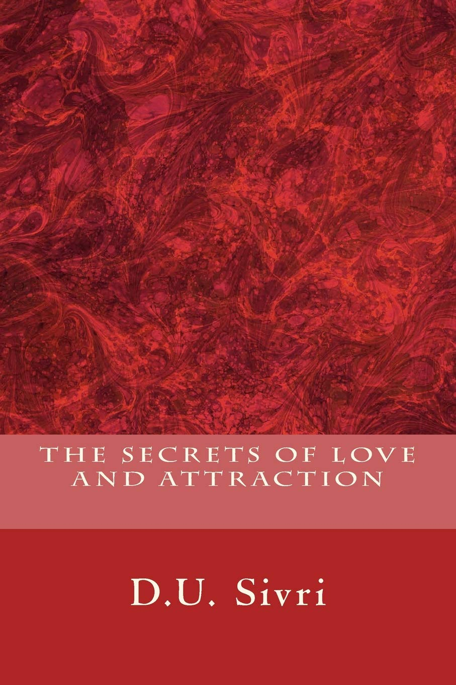 The Secrets of Love and Attraction (The Secrets of Successful Living) (Volume 6) PDF