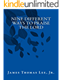 Nine Different Ways to Praise the Lord