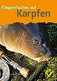 Fliegenfischen auf Karpfen