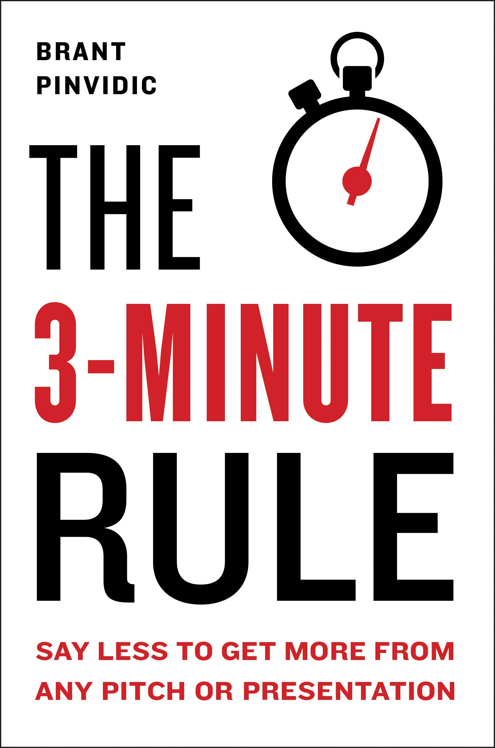 The 3-Minute Rule: Say Less to Get More from Any Pitch or Presentation by Portfolio
