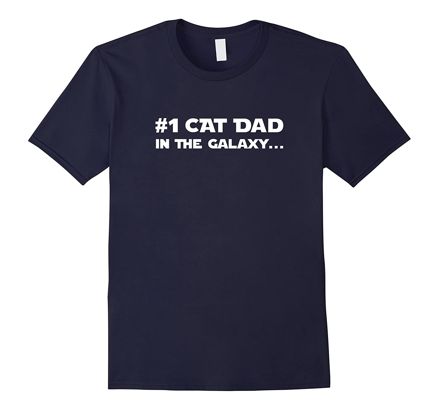 #1 Cat Dad In The Galaxy Funny Father's Day Gift T-Shirt-Art