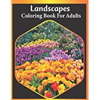 Landscapes coloring book for adults: An Adult landscapes coloring book Featuring Beautiful Countryside scenes, Country…