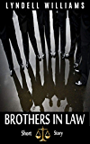 Brothers in Law Short Story