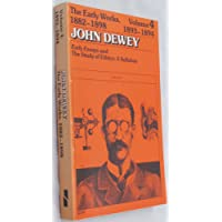 Early Works of John Dewey, 1882-1898: 4 : 1893-1894 Early Essays and the Study of Ethics a Syllabus (Collected Works of John Dewey)