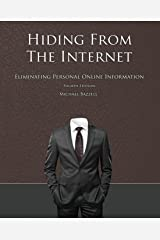 Hiding from the Internet: Eliminating Personal Online Information Paperback