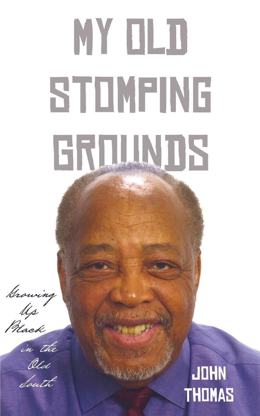 My Old Stomping Grounds: Growing Up Black in the Old South pdf