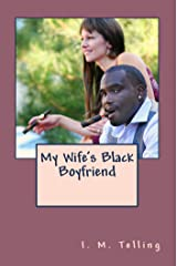 My Wife's Black Boyfriend Kindle Edition