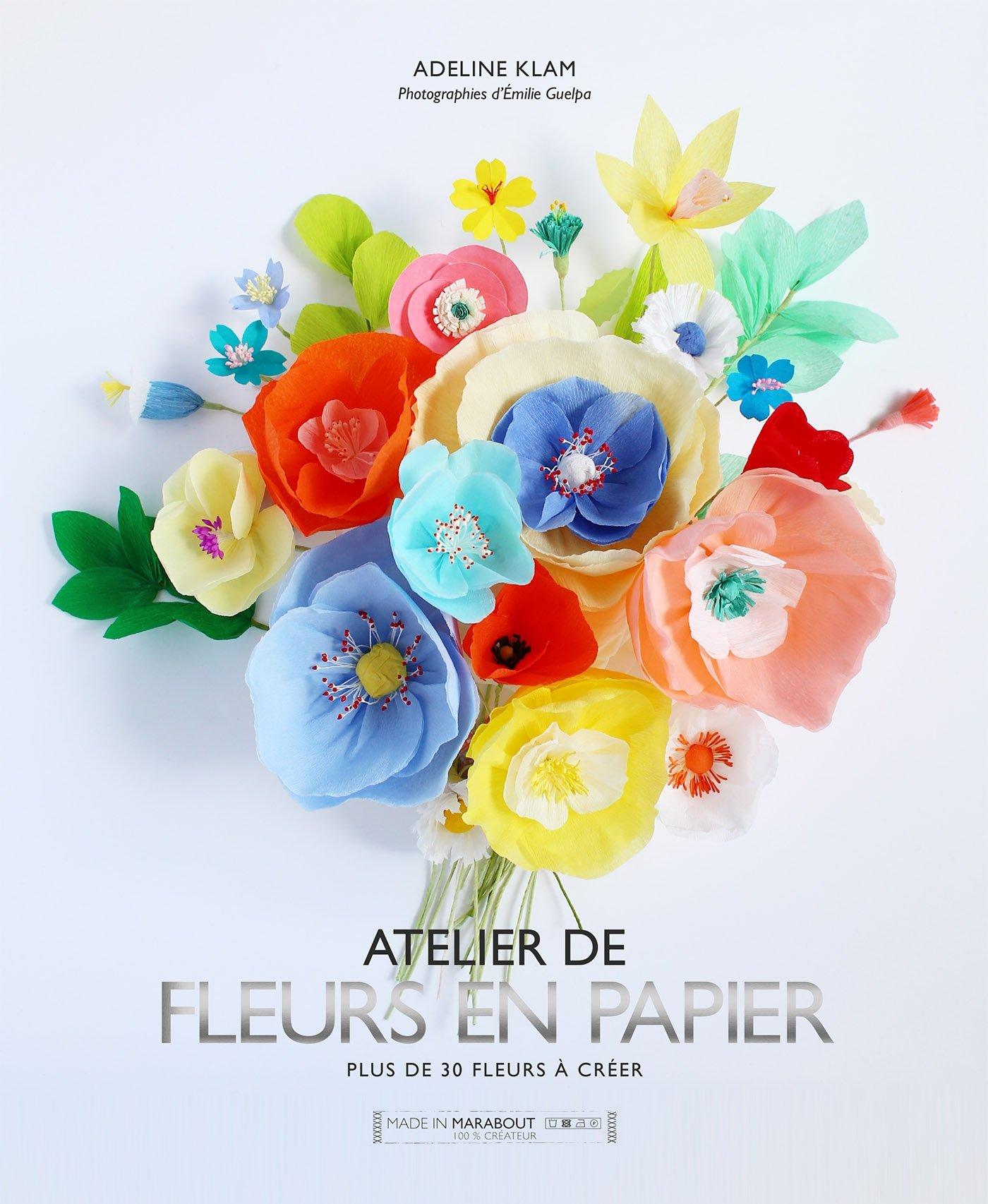 Amazon fleurs en papier pour fleurir avec dlicatesse votre amazon fleurs en papier pour fleurir avec dlicatesse votre intrieur adeline klam livres altavistaventures Choice Image