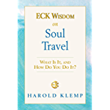ECK Wisdom on Soul Travel: ECK Wisdom Series