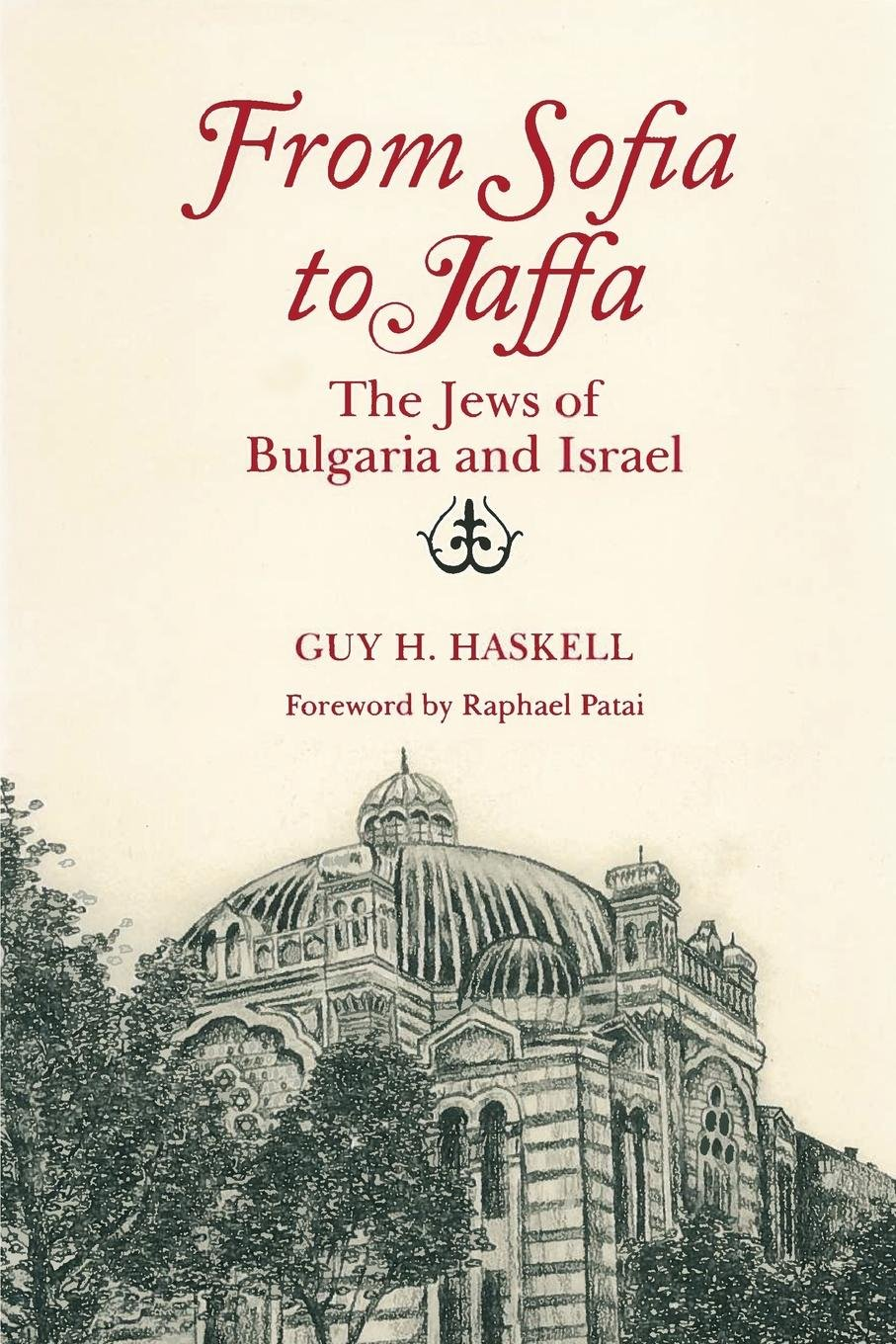 Download From Sofia to Jaffa: The Jews of Bulgaria and Israel (Raphael Patai Series in Jewish Folklore and Anthropology) pdf