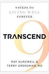 Transcend: Nine Steps to Living Well Forever Kindle Edition