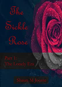 The Sickle Rose: The Lonely Era