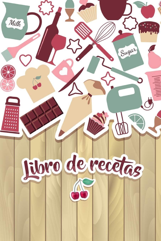 Libro De Recetas: Mis Recetas Favoritas - Libro De Recetas en blanco para crear tus propios platos - Libro de recetas mis platos cuadernos receta (Spanish Edition): Diariocher: 9798606230891: Amazon.com: Books
