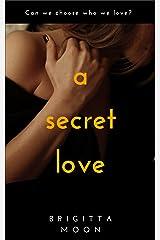 A SECRET LOVE: A Romantic Mystery Thriller Kindle Edition