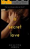 A SECRET LOVE: A Romantic Mystery Thriller
