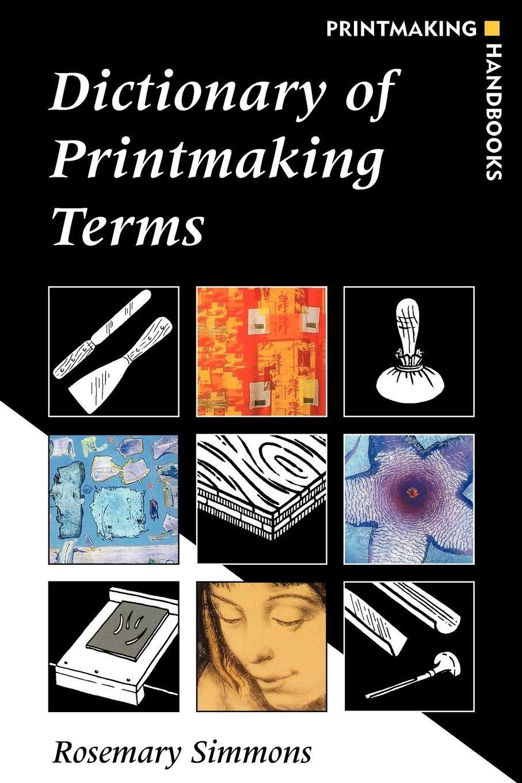 Read Online Dictionary of Printmaking Terms (Printmaking Handbooks) pdf epub