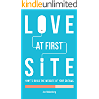 Love At First Site: How To Build The Website Of Your Dreams