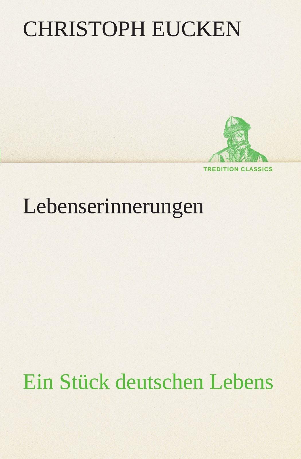 Lebenserinnerungen: Ein Stück deutschen Lebens (TREDITION CLASSICS) (German Edition) pdf