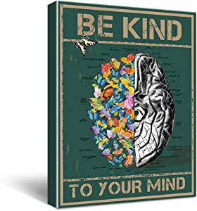 Inspirational Quotes Be Kind To Your Mind Brain Sign Canvas Wall Art for Office/Home/Living Room Decor Gift 11.5x15Inch