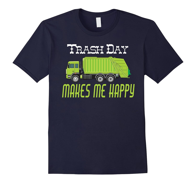 Trash Day Garbage Truck Makes Me Happy T-Shirt Pick Up Shirt-Art