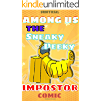 (Unofficial) Among Us: The Sneaky Peeky Impostor Comic (Among Us Comic Book 11)