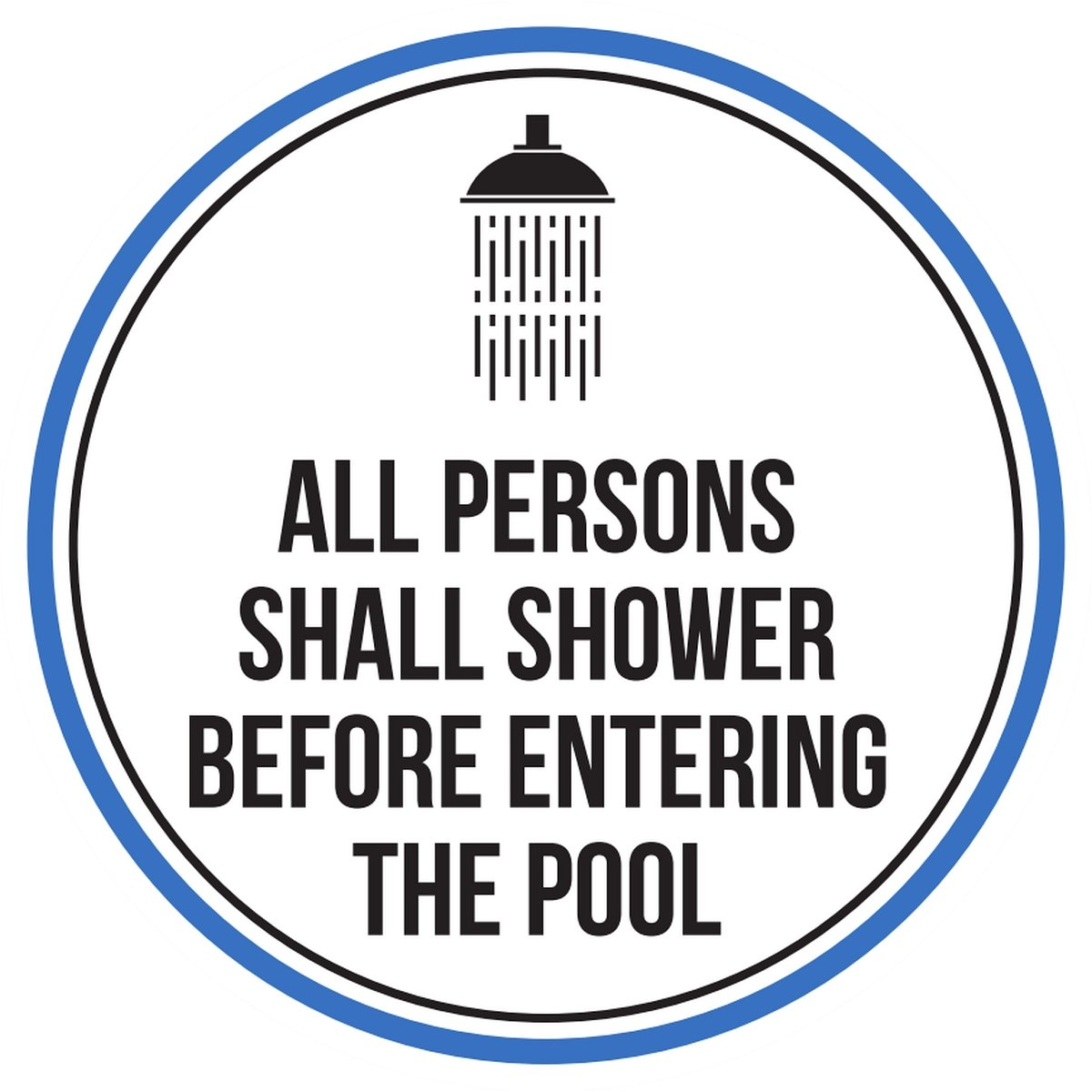 All Persons Shall Shower Before Entering The Swimming Pool Spa Warning Round Sign, Plastic - 9 Inch