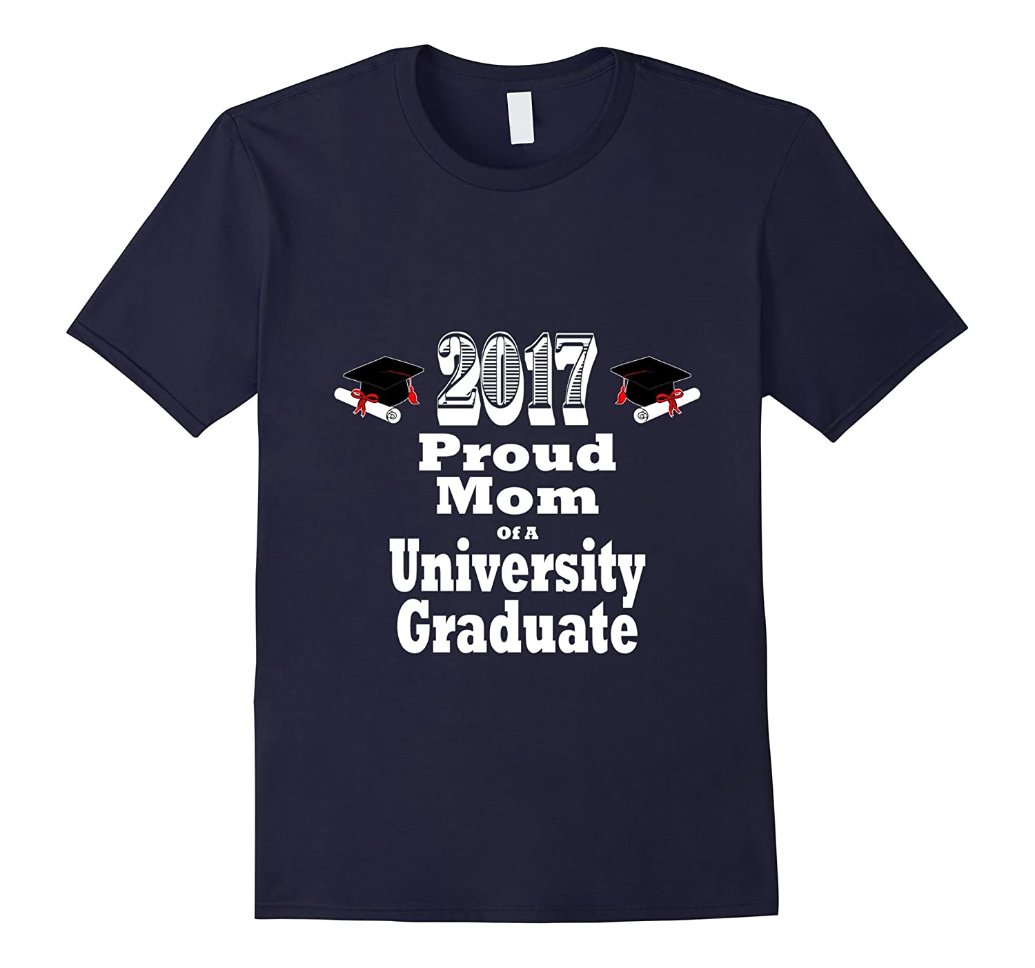 2017 University Graduation Tshirt Proud Mom Graduate Child-CD