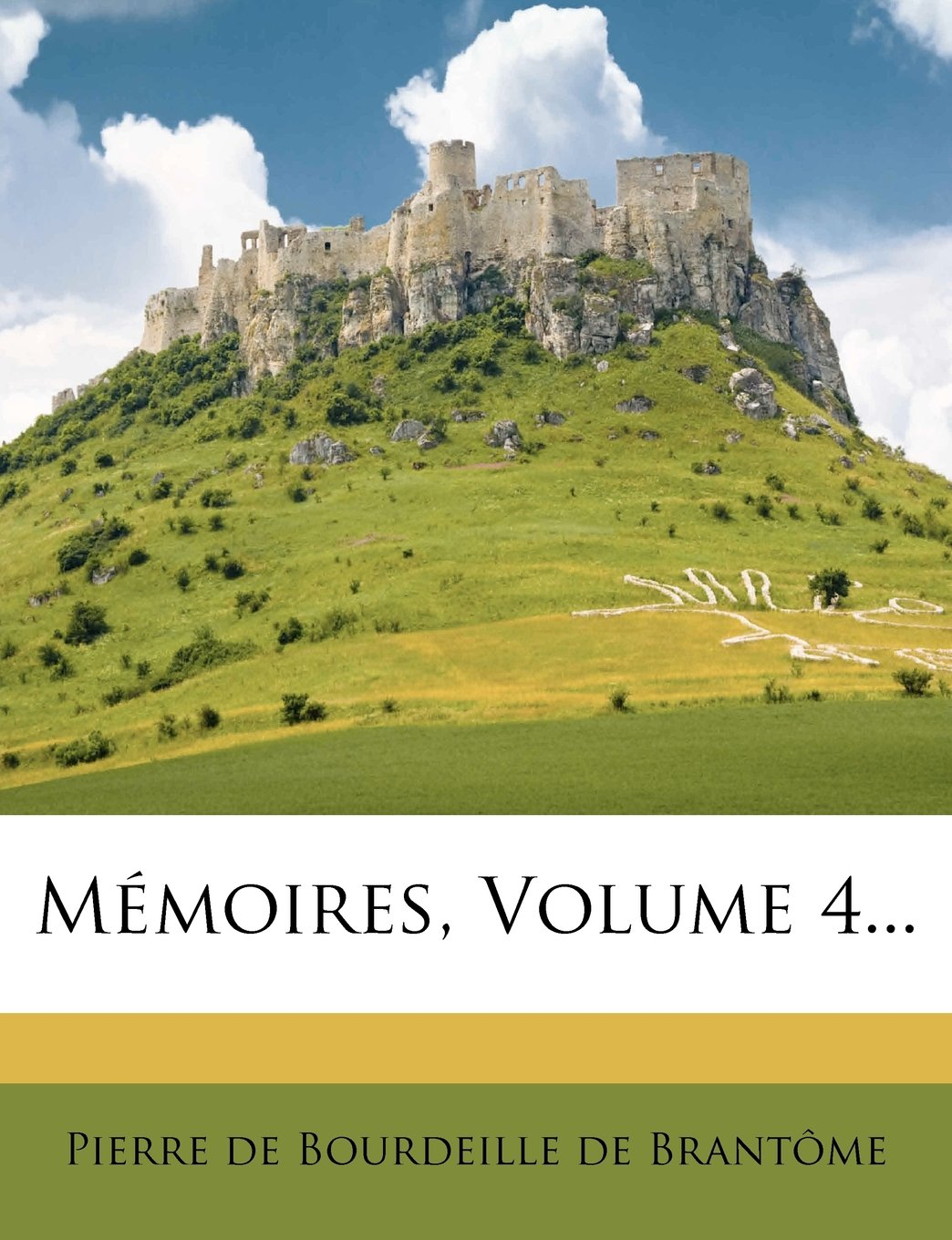Memoires, Volume 4... (French Edition) PDF