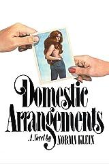 Domestic Arrangements: A Novel Kindle Edition