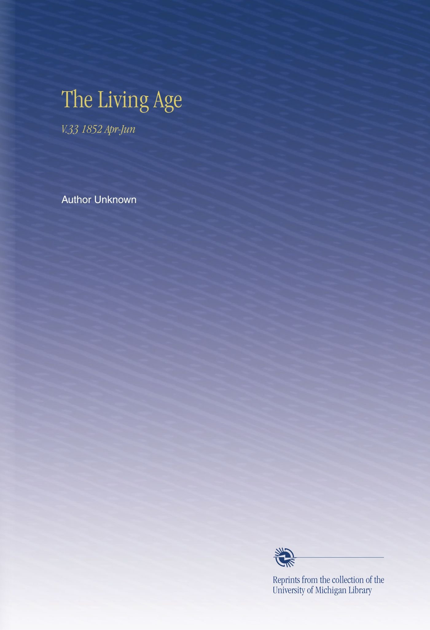 Download The Living Age: V.33 1852 Apr-Jun ebook