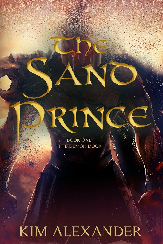 The Sand Prince (the Demon Door) (volume 1): Kim Alexander: 9781534873667:  Amazon: Books