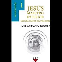 Jesús, maestro interior: Lectura orante del evangelio (Primeros