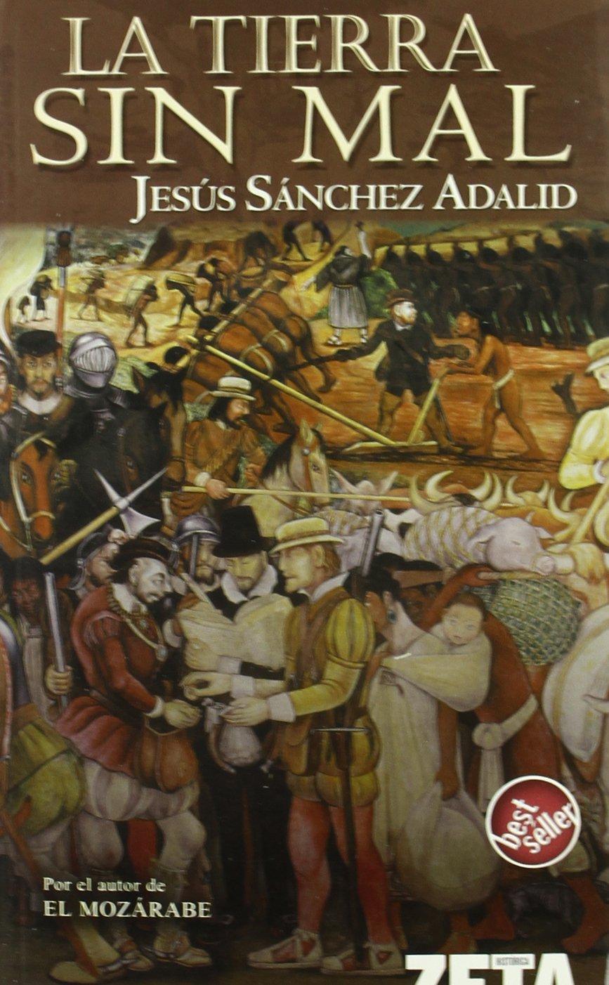 TIERRA SIN MAL, LA (BEST SELLER ZETA BOLSILLO): Amazon.es: Jesus Sanchez Adalid: Libros