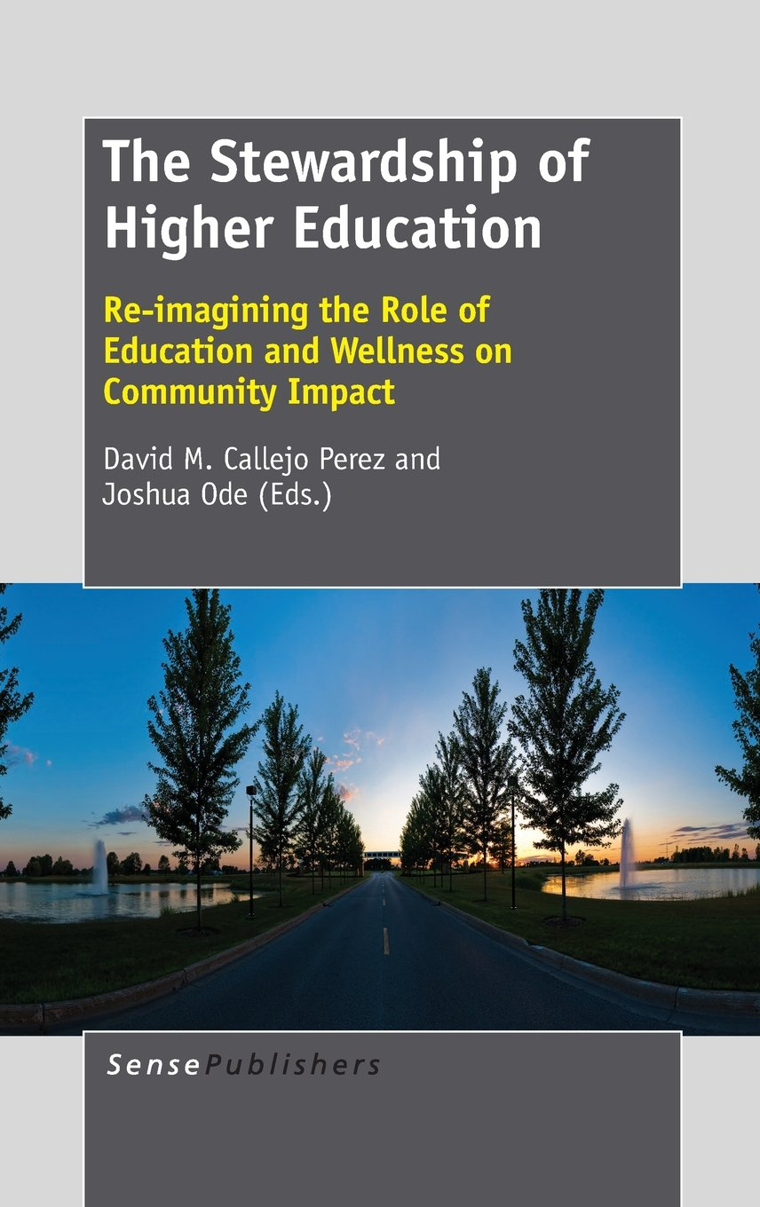Read Online The Stewardship of Higher Education: Re-Imagining the Role of Education and Wellness on Community Impact ebook