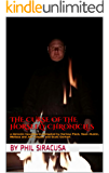 The Curse of The Horsefly Chronicles: a demonic haunting investigated by Karissa Fleck, Sean Austin, Melissa and Jeff Leeper, and Scott Gerhart