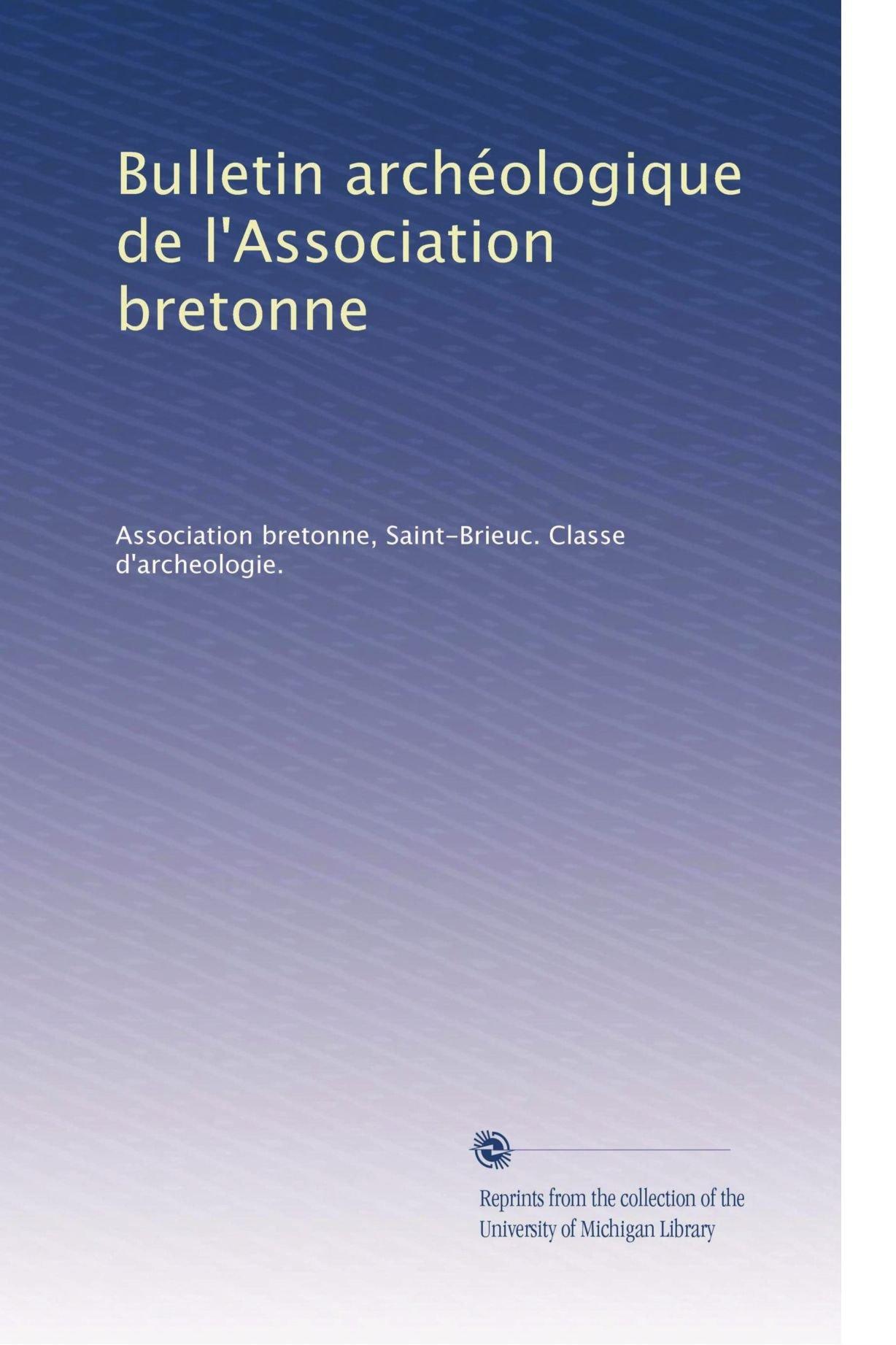 Bulletin archéologique de l'Association bretonne (Volume 7) (French Edition) pdf