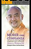 Morir con confianza: Una guía para morir sabiamente
