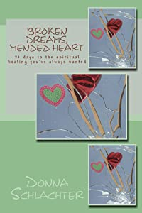 Broken Dreams, Mended Heart: 21 days to the spiritual healing you've always wanted (Mended By God)
