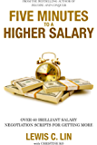 Five Minutes to a Higher Salary: Over 60 Brilliant Salary Negotiation Scripts for Getting More